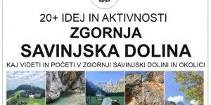 KAJ VIDETI IN POČETI V ZGORNJI SAVINJSKI DOLINI, Slovenija | izleti, pohodi, rekreacijsko – športna ponudba, naravne in kulturne znamenitosti