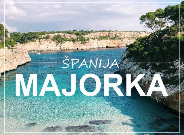 Kaj videti in početi Majorka Španija potopis potovanje