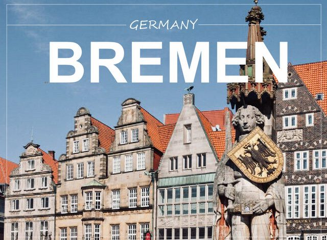 Bremen Germany what to see and do in northern Germany