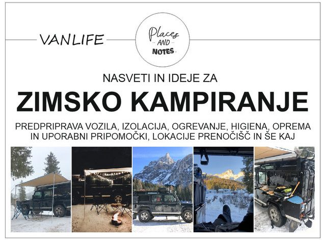 Nasveti in ideje za zimsko kampiranje predpriprava vozila ogrevanje higiena izolacija prehrana lokacije prenočišč uporabni pripomočki