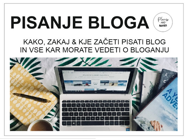 Pisanje bloga kako kje in zakaj začeti z bloganjem